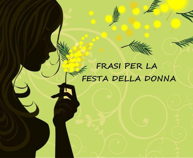 Festa Della Donna Le Piu Belle Frasi Di Auguri